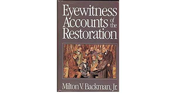 Eyewitness Accounts of the Restoration