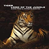 Tiger: Lord of the Jungle (Wild Things)