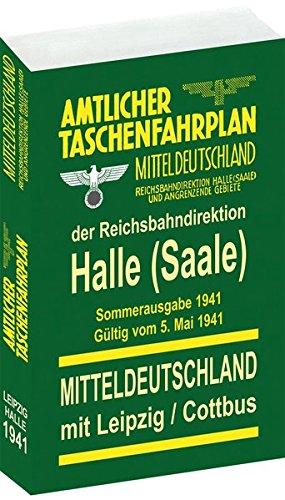 Amtlicher Taschenfahrplan Mitteldeutschland der Reichsbahndirektion Halle und angrenzende Gebiete. Sommerausgabe 1941 - gültig ab 5. Mai 1941