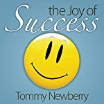The Joy of Success | Tommy Newberry