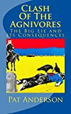 Clash Of The Agnivores: The Big Lie and its Consequences (The Neo-Gers Saga)