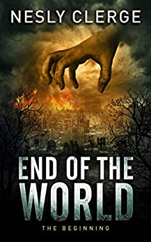 End of The World: The Beginning by [Clerge, Nesly]