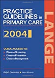 Current Practice Guidelines in Primary Care 2004, Ralph Gonzales and Jean S. Kutner, 0071433619