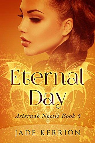 Eternal Day (Aeternae Noctis Book 3) by [Kerrion, Jade]