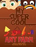 My Super Cool Ant Farm (Tommy's Lessons) (Volume 3)