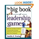 The Big Book of Leadership Games: Quick, Fun Activities to Improve Communication, Increase Productivity, and Bring Out the Best in Employees