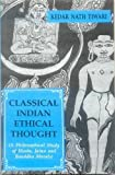 Classical Indian Ethical Thought, Kedar N. Tiwari, 8120816072