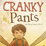 Cranky Pants | Cheryl Steele