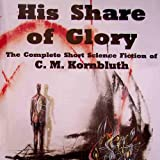 Bargain Audio Book - His Share of Glory  The Complete Short Sc