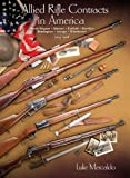 img - for Allied Rifle Contracts in America - Mosin-Nagant, Mauser, Enfield, Berthier, Remington, Savage, Winc book / textbook / text book