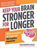 Keep Your Brain Stronger for Longer: 201 Brain Exercises for People...