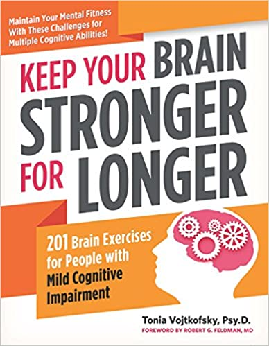 Keep Your Brain Stronger for Longer 201 Brain Exercises for People with Mild Cognitive Impairment