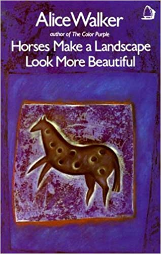 Horses Make a Landscape Look More Beautiful by Alice Walker (1985-04-01)