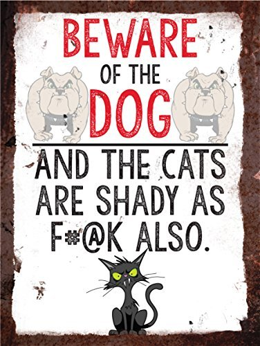 Beware Of The Dog The Cats Are Shady As Fuck Also Metal Signs