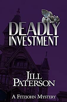 Deadly Investment (A Fitzjohn Mystery Book 5) by [Paterson, Jill]