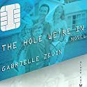 The Hole We're In Audiobook by Gabrielle Zevin Narrated by Eliza Foss