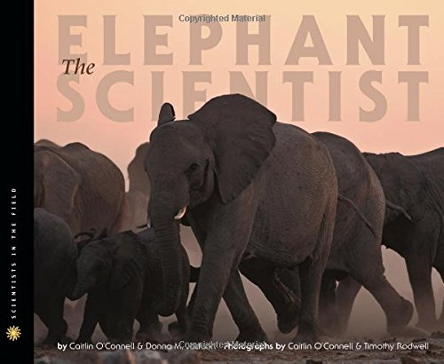 Image of The Elephant Scientist (Scientists in the Field Series)