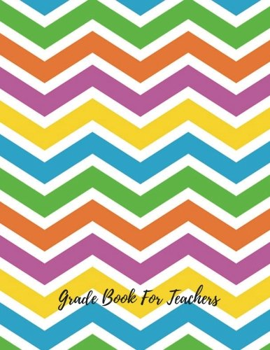 Grade Book For Teachers: Record Notebook/Pad For Teachers. With Attendance Sheets, Grading Sheets And More. 35 Names. 8.5in by 11in. 102 Pages (Teaching Resources)