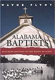 Alabama Baptists, Wayne J. Flynt, 0817352821