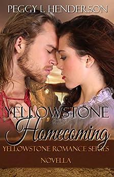 Yellowstone Homecoming: Yellowstone Romance Series Novella by [Henderson, Peggy L]