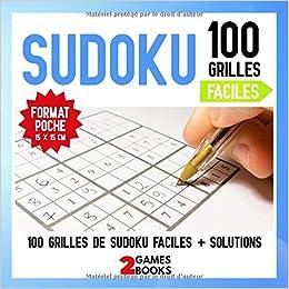 Sudoku 100 Grilles Faciles Grilles De Sudoku Et Solutions