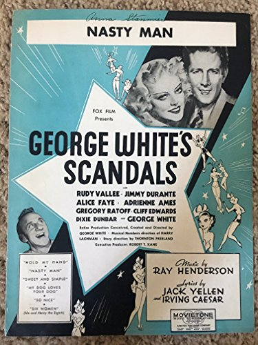 NASTY MAN (Ray Henderson SHEET MUSIC) from the 1934 film GEORGE WHITE'S SCANDALS with RUdy Vallee and Alice Faye (Pictured), Excellent condition.