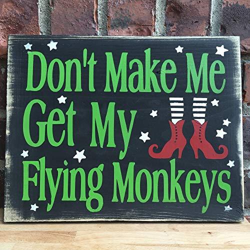 Adonis554Dan Flying Monkeys Wood Sign Wizard of Oz Sign Wizard of Oz Decor Wicked Witch Sign Halloween Decor Dont Make Me Get My Flying Monkeys