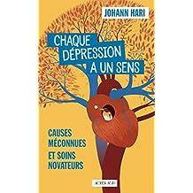 Chaque dépression a un sens: Causes méconnues et soins novateurs (French Edition)