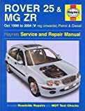 Rover 25 and MG ZR Petrol and Diesel: 99-04 (Haynes Service and Repair Manuals) by Edge, Mike (2004)
