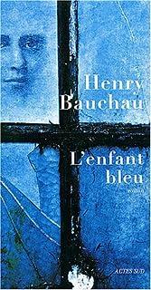 L'enfant bleu : roman, Bauchau, Henry