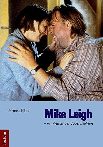 Mike Leigh – ein Meister des Social Realism?