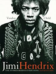 Jimi Hendrix: The Stories Behind Every Song