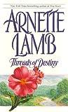 Threads of Destiny, Arnette Lamb, 0671014226
