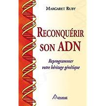 Reconquérir son ADN: Reprogrammer votre héritage génétique (French Edition)