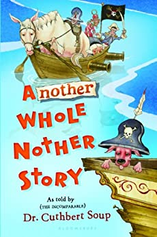 Another Whole Nother Story (Whole Nother Story Series Book 2) by [Soup, Dr. Cuthbert]