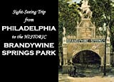 img - for Sight-Seeing Trip from Philadelphia to the Historic Brandywine Springs Park book / textbook / text book