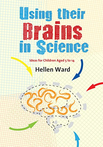 Download Using their Brains in Science: Ideas for Children Aged 5 to 14 Pdf