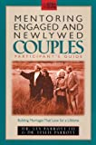 Mentoring Engaged and Newlywed Couples Participant's Guide, Les Parrott and Leslie Parrott, 0310217091