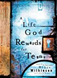 A Life God Rewards for Teens, Bruce Wilkinson, 1590520777