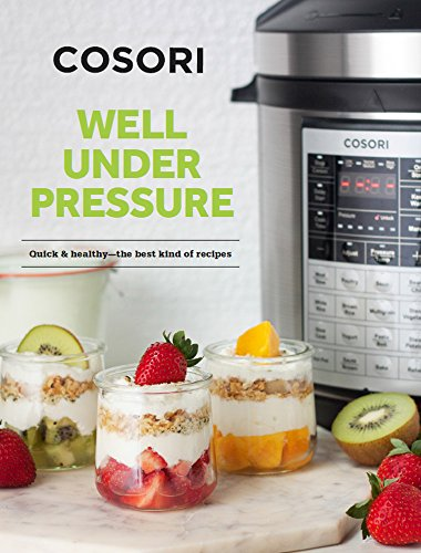 """COSORI Cookbook for 6Qt (Only for """"CP016-PC"""") & 8Qt Electric Pressure Cooker -The Best Kind of Recipes"""