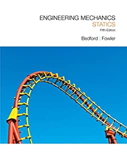 Engineering mechanics statics and dynamics 3rd edition anthony engineering mechanics statics 5th edition fandeluxe Image collections