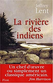 La rivière des Indiens, Lent, Jeffrey
