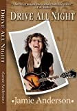 Drive All Night, Jamie Anderson, 1594933995