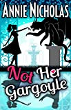 Not Her Gargoyle: Shifter Romance (Not This Series Book 4)