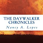 The Daywalker Chronicles | Nancy A. Lopes