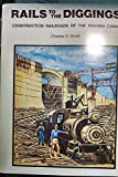 img - for Rails to the diggings : construction railroads of the Panama Canal book / textbook / text book