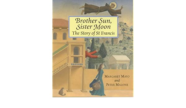 Brother Sun Sister Moon The Story Of St Francis Margaret Mayo