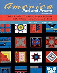 America Past and Present, Volume II (Chapters 16-33) (7th Edition)