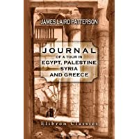 Journal of a Tour in Egypt, Palestine, Syria, and Greece: With notes, and an appendix on ecclesiastical subjects
