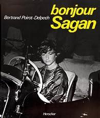 Bonjour Sagan par Bertrand Poirot-Delpech